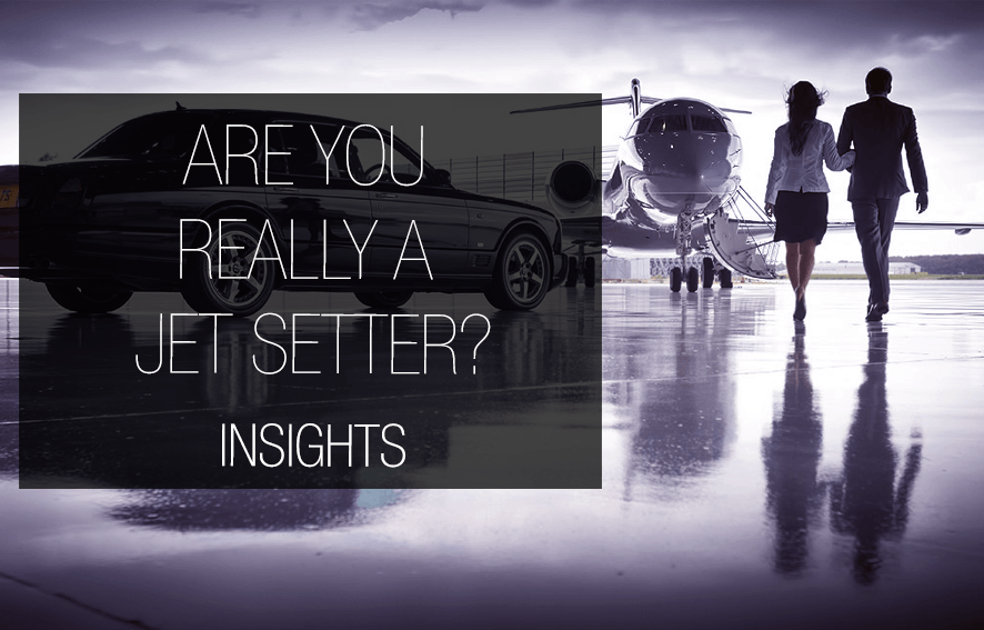 Are You Really a Jet Setter?